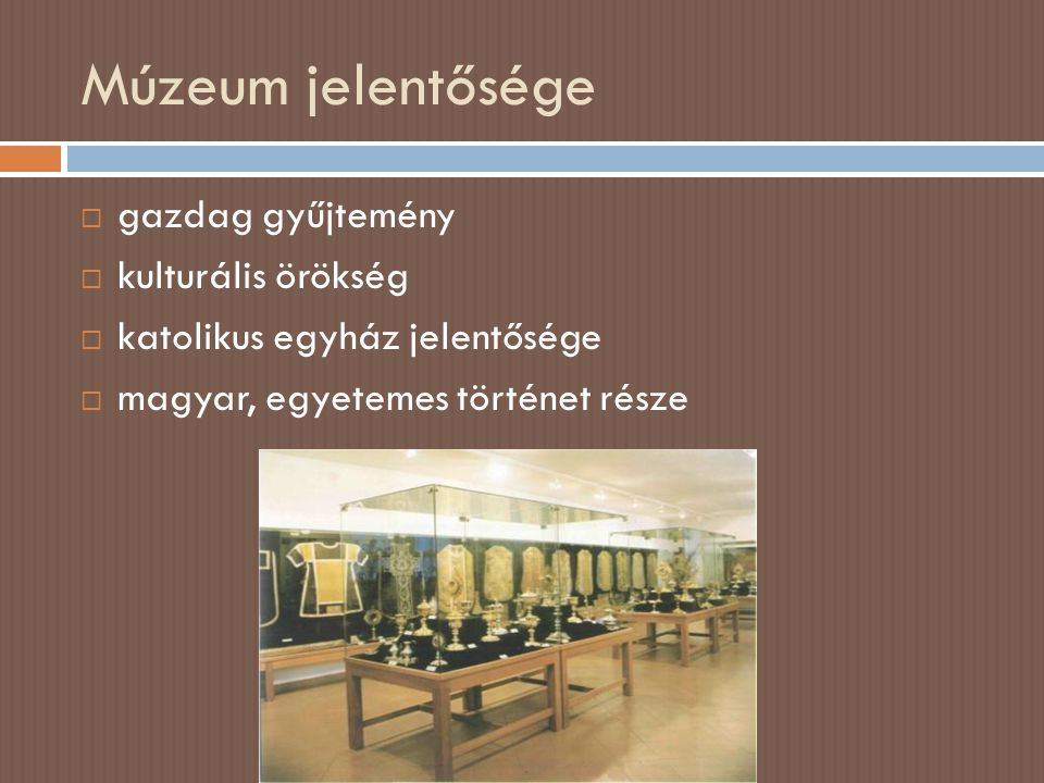 Múzeum jelentősége gazdag gyűjtemény kulturális örökség