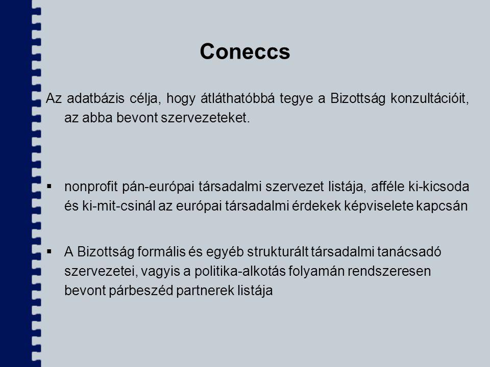 Coneccs Az adatbázis célja, hogy átláthatóbbá tegye a Bizottság konzultációit, az abba bevont szervezeteket.