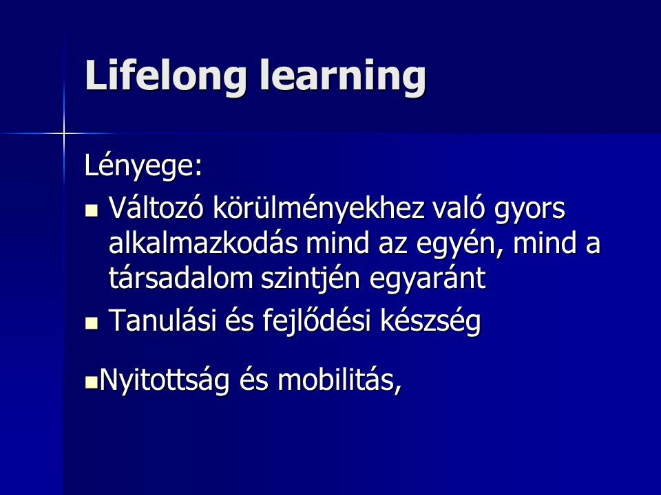 Lifelong learning Lényege: