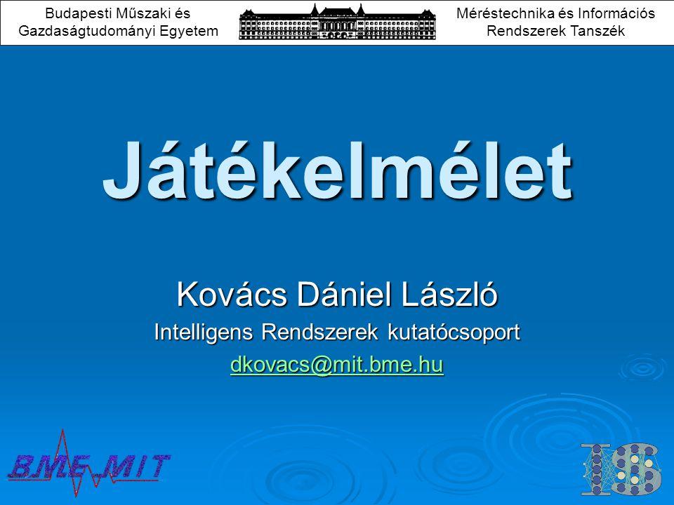 Játékelmélet Kovács Dániel László Intelligens Rendszerek kutatócsoport