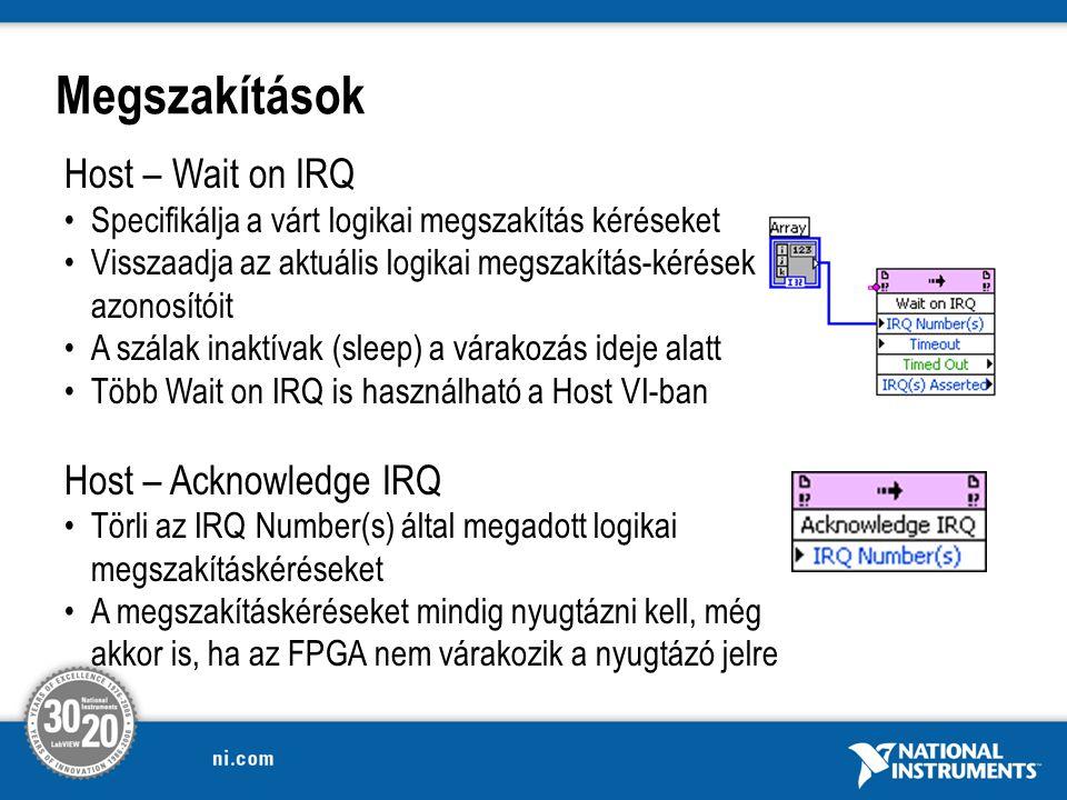 Megszakítások Host – Wait on IRQ Host – Acknowledge IRQ