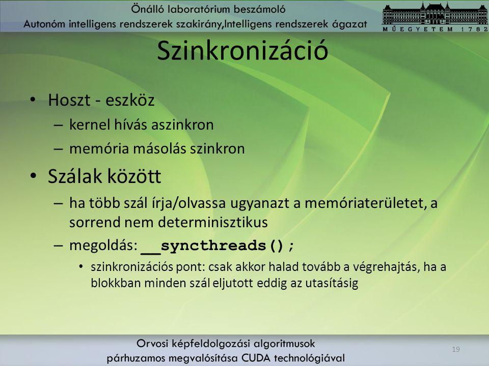 Szinkronizáció Szálak között Hoszt - eszköz kernel hívás aszinkron