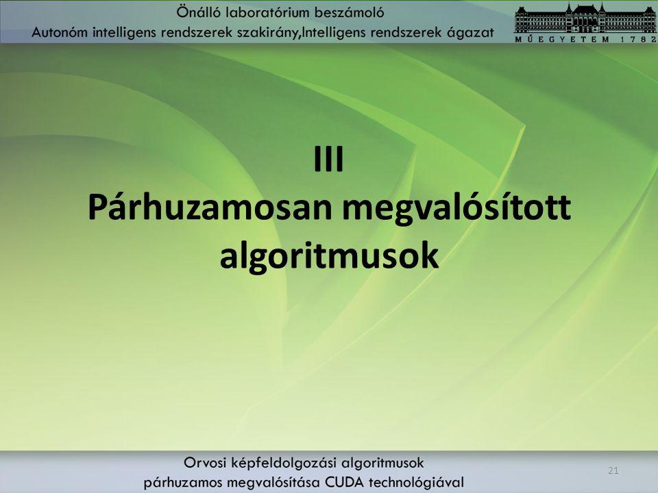 III Párhuzamosan megvalósított algoritmusok