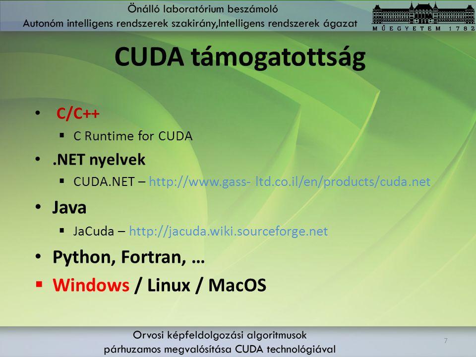 CUDA támogatottság Java Python, Fortran, … Windows / Linux / MacOS