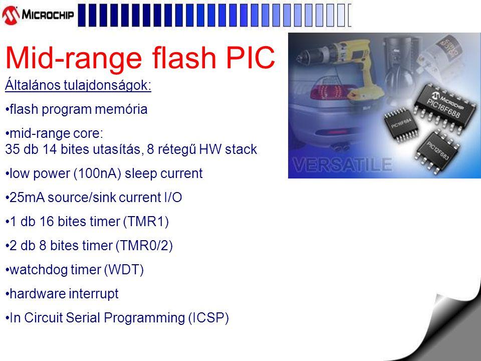 Mid-range flash PIC Általános tulajdonságok: flash program memória