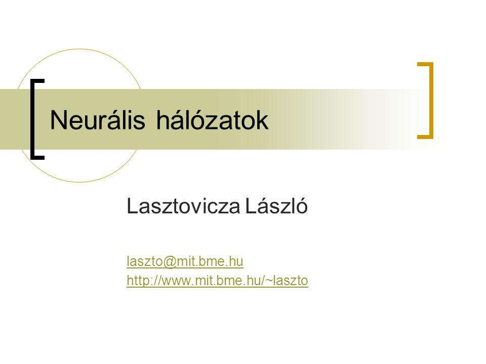 Lasztovicza László laszto@mit.bme.hu http://www.mit.bme.hu/~laszto