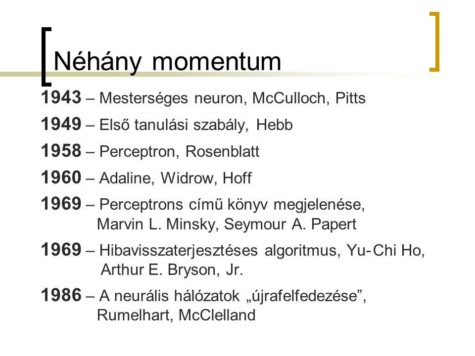 Néhány momentum 1943 – Mesterséges neuron, McCulloch, Pitts
