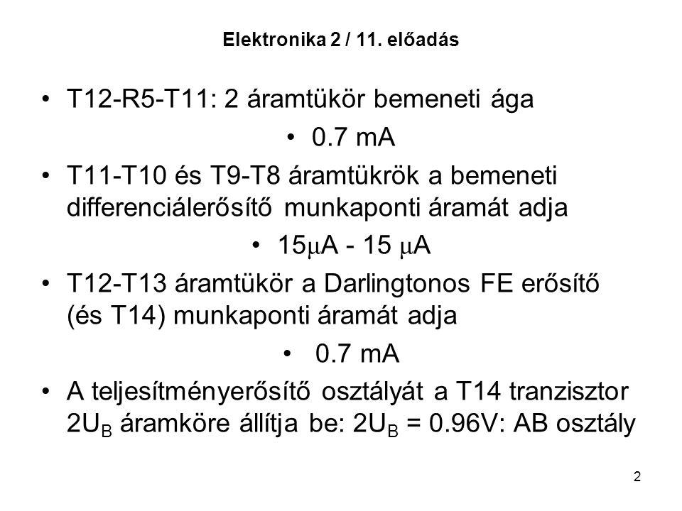 T12-R5-T11: 2 áramtükör bemeneti ága 0.7 mA