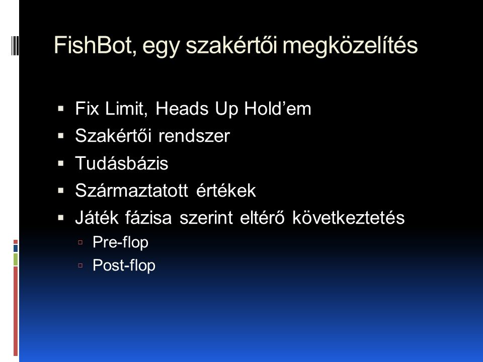 FishBot, egy szakértői megközelítés
