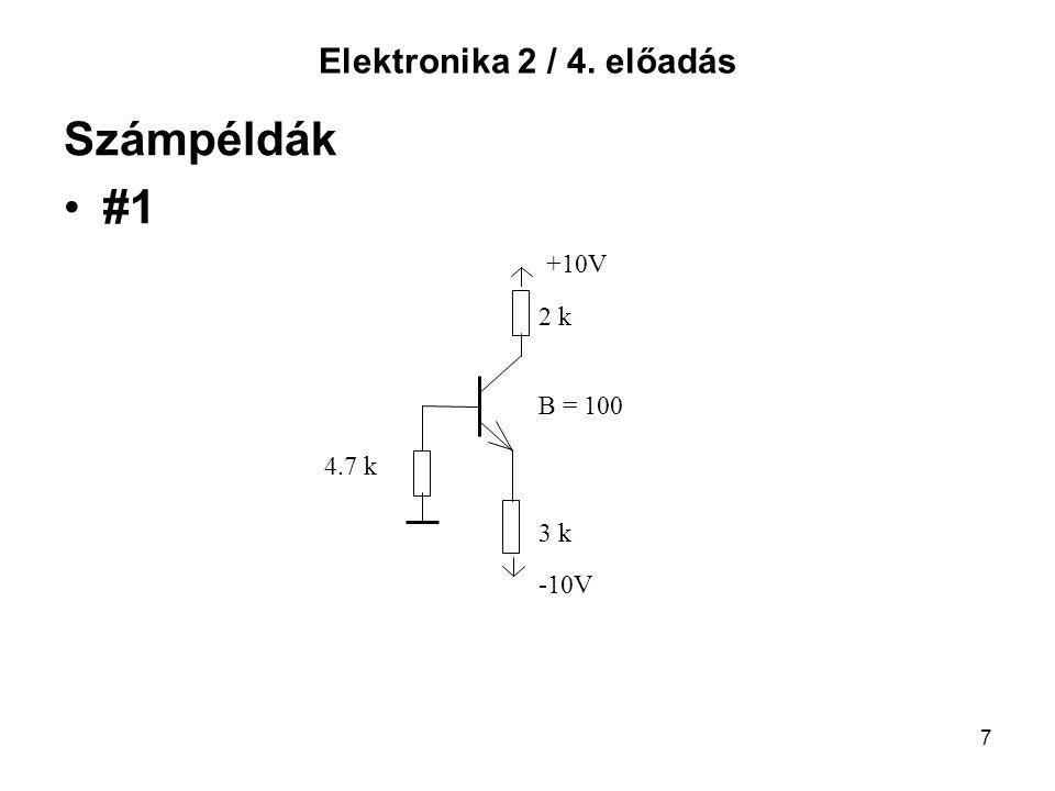 Számpéldák #1 Elektronika 2 / 4. előadás +10V 2 k B = 100 4.7 k 3 k