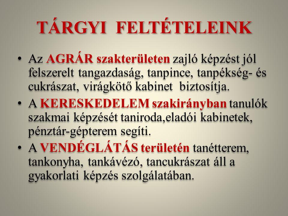 TÁRGYI FELTÉTELEINK
