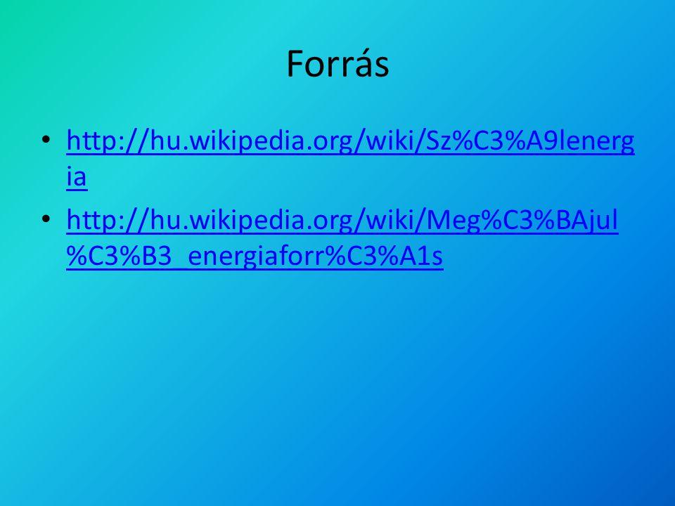 Forrás http://hu.wikipedia.org/wiki/Sz%C3%A9lenergia
