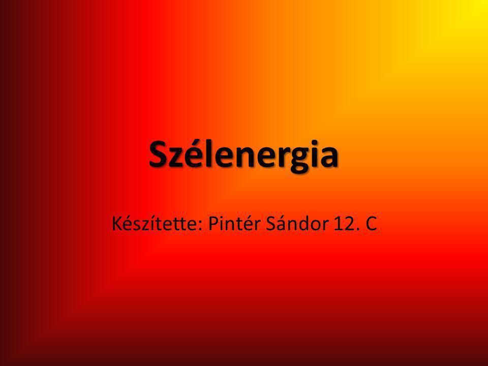Készítette: Pintér Sándor 12. C