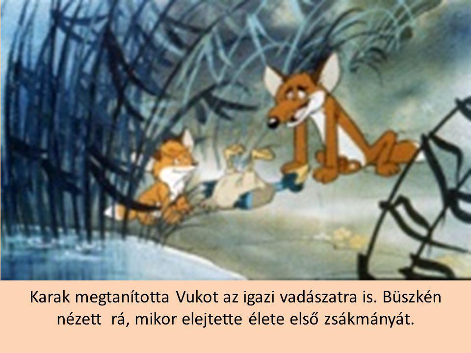 Karak megtanította Vukot az igazi vadászatra is