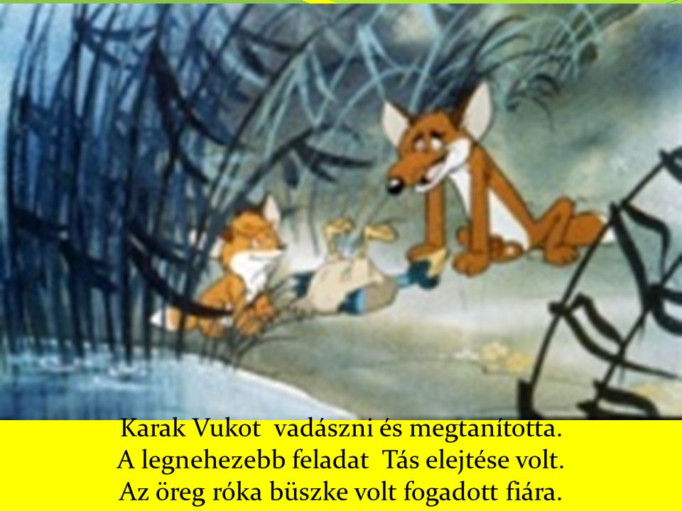 Karak Vukot vadászni és megtanította