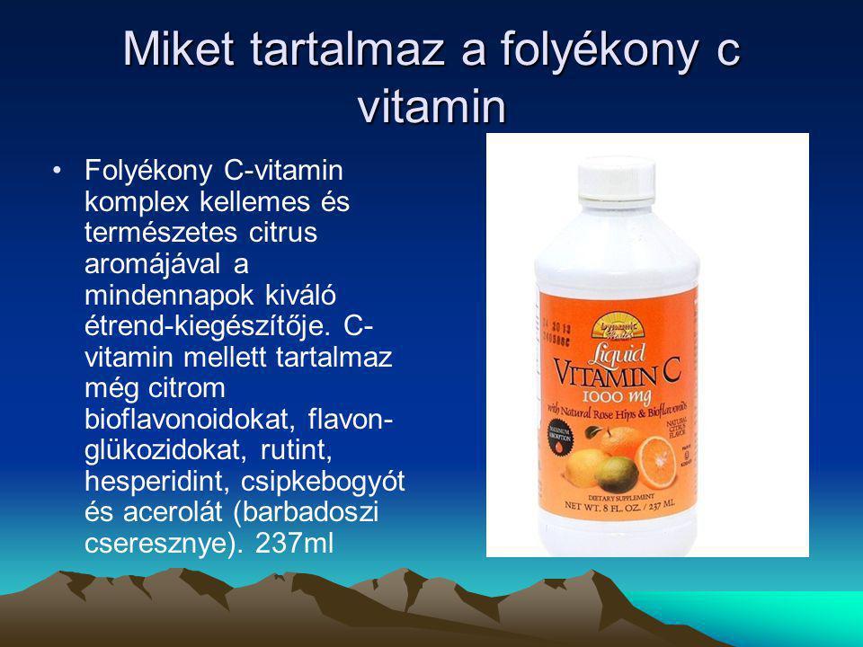 Miket tartalmaz a folyékony c vitamin