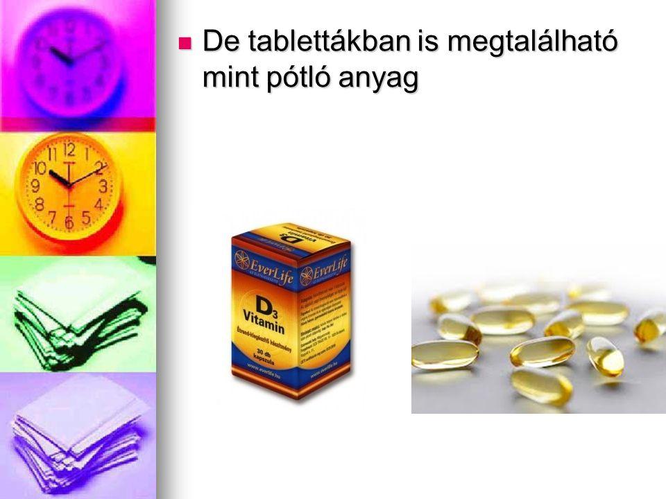 De tablettákban is megtalálható mint pótló anyag