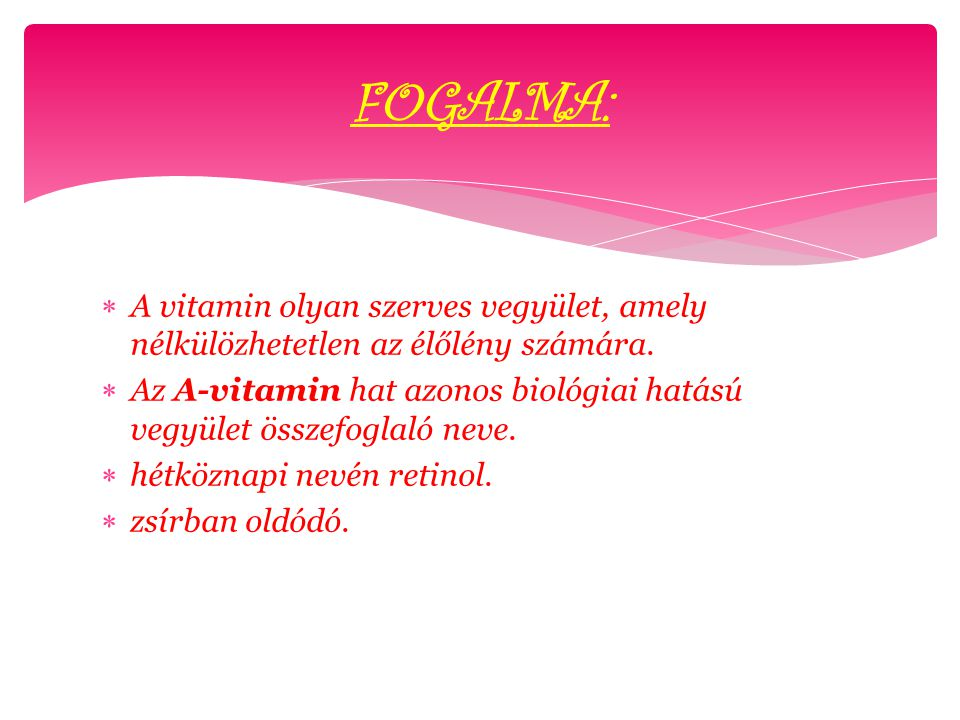 FOGALMA: A vitamin olyan szerves vegyület, amely nélkülözhetetlen az élőlény számára.