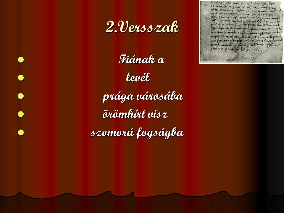 2.Versszak Fiának a levél prága városába örömhírt visz