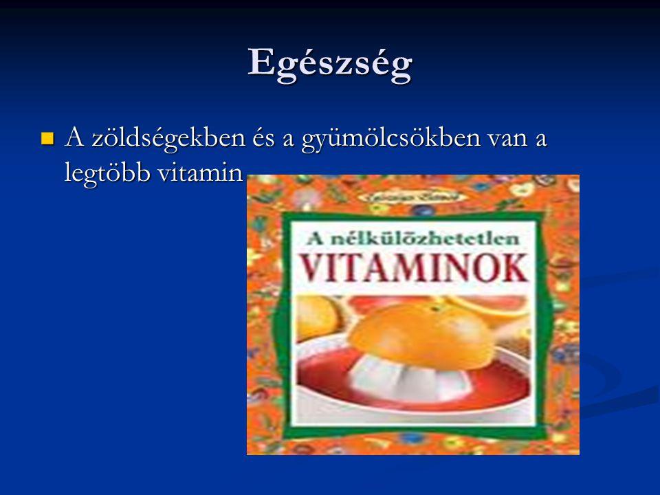 Egészség A zöldségekben és a gyümölcsökben van a legtöbb vitamin