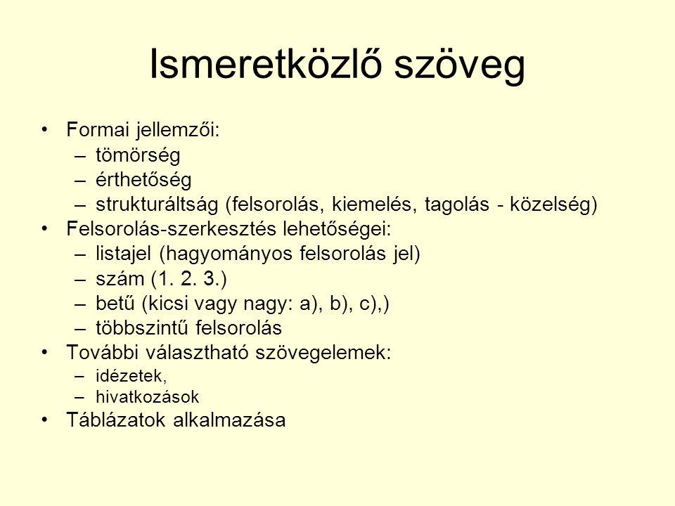 Ismeretközlő szöveg Formai jellemzői: tömörség érthetőség