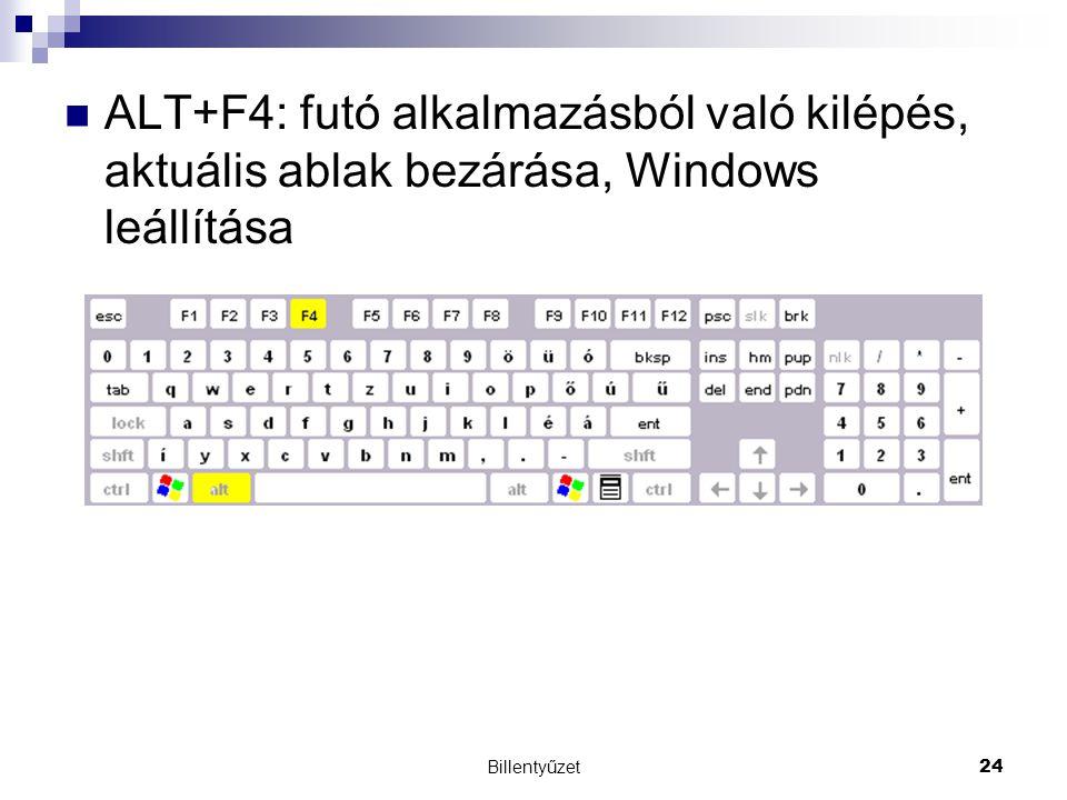 ALT+F4: futó alkalmazásból való kilépés, aktuális ablak bezárása, Windows leállítása