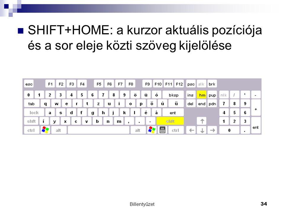 SHIFT+HOME: a kurzor aktuális pozíciója és a sor eleje közti szöveg kijelölése
