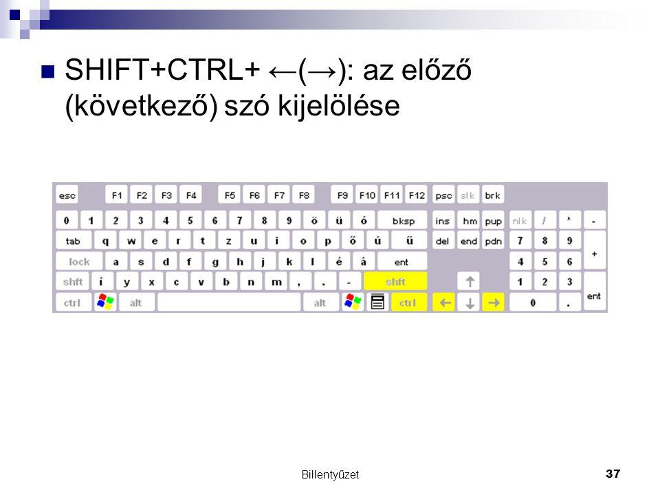 SHIFT+CTRL+ ←(→): az előző (következő) szó kijelölése