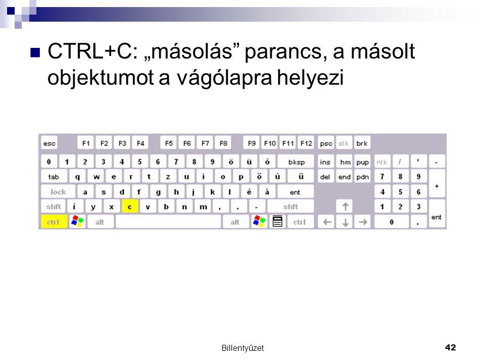 """CTRL+C: """"másolás parancs, a másolt objektumot a vágólapra helyezi"""