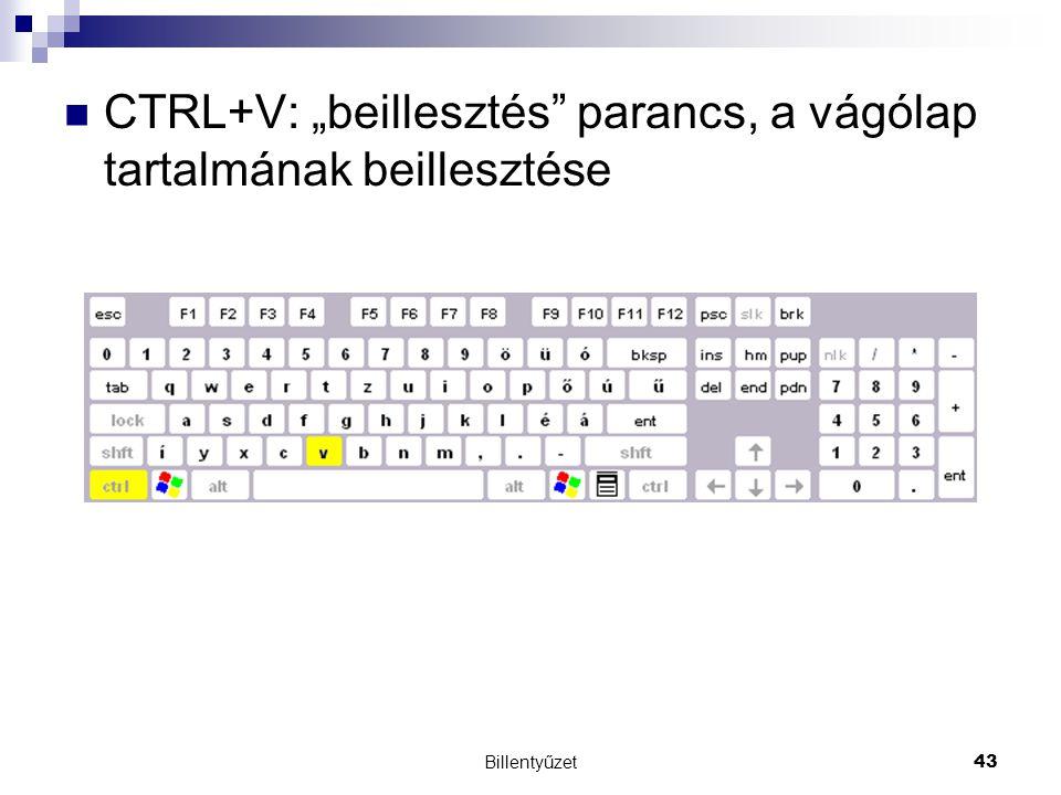 """CTRL+V: """"beillesztés parancs, a vágólap tartalmának beillesztése"""