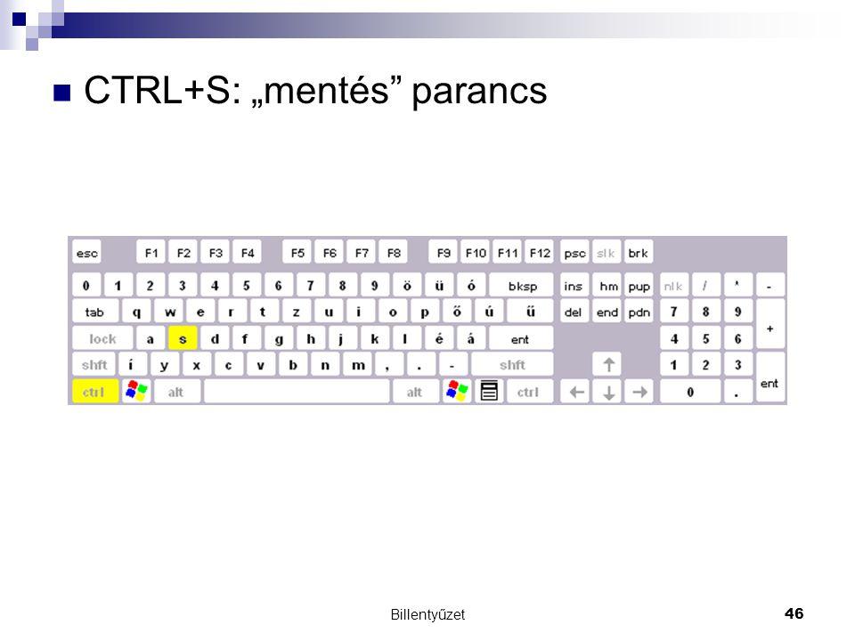 "CTRL+S: ""mentés parancs"