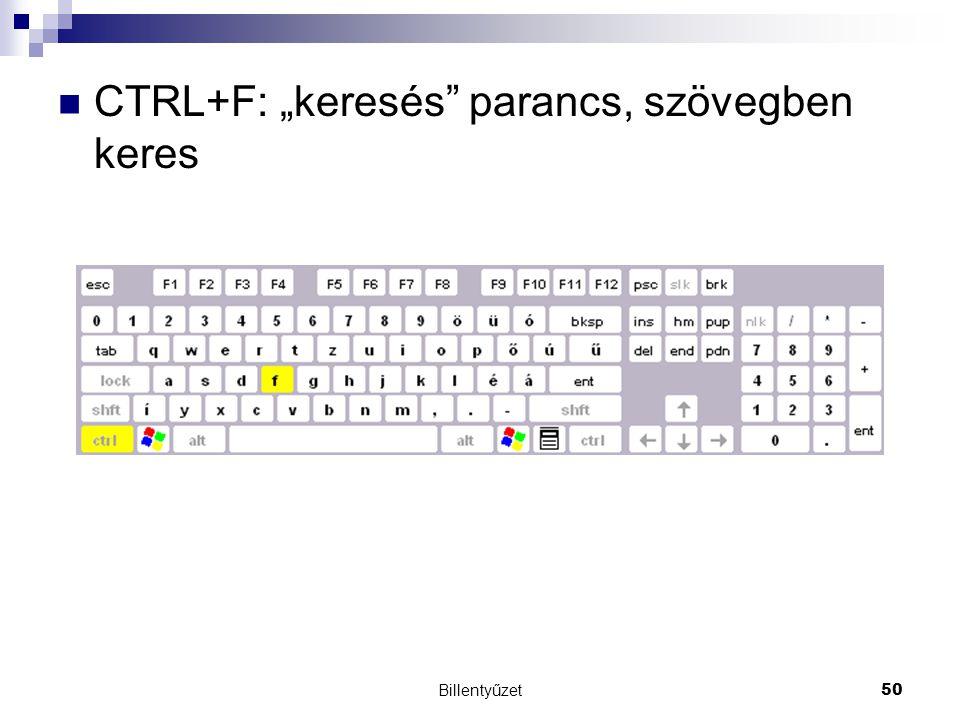 """CTRL+F: """"keresés parancs, szövegben keres"""