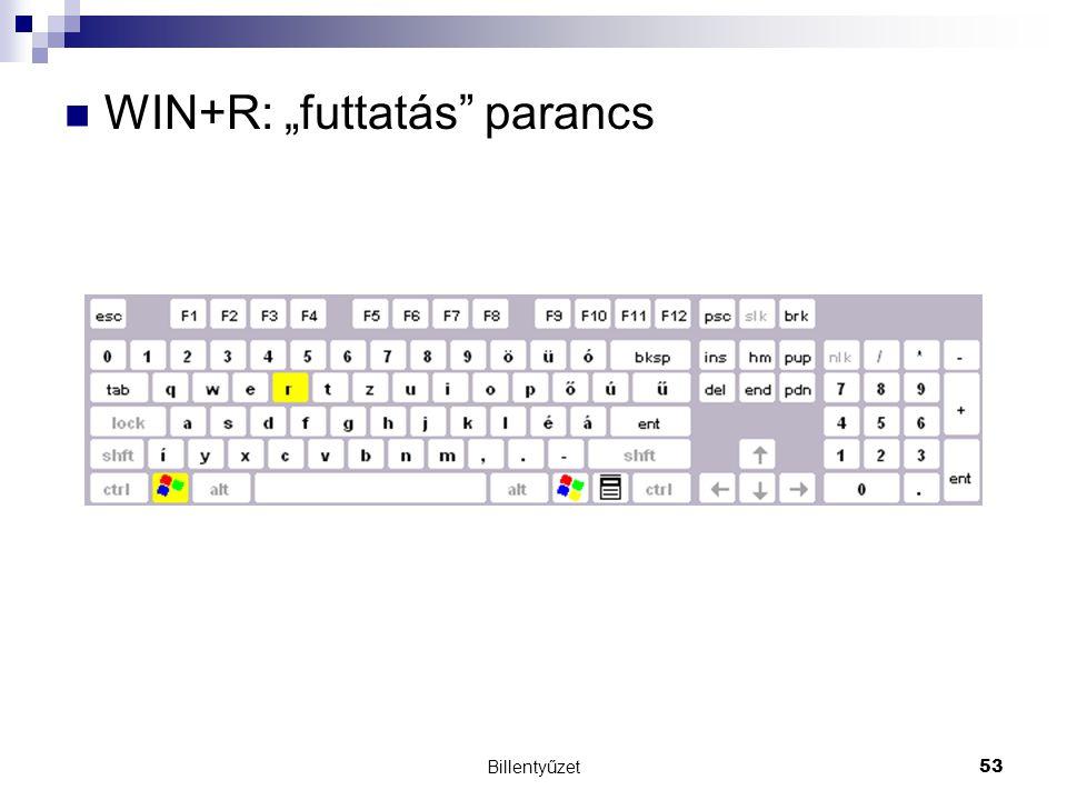 """WIN+R: """"futtatás parancs"""