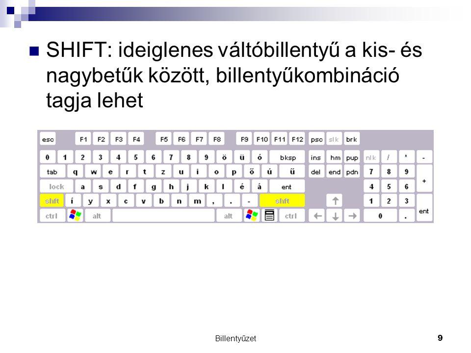 SHIFT: ideiglenes váltóbillentyű a kis- és nagybetűk között, billentyűkombináció tagja lehet