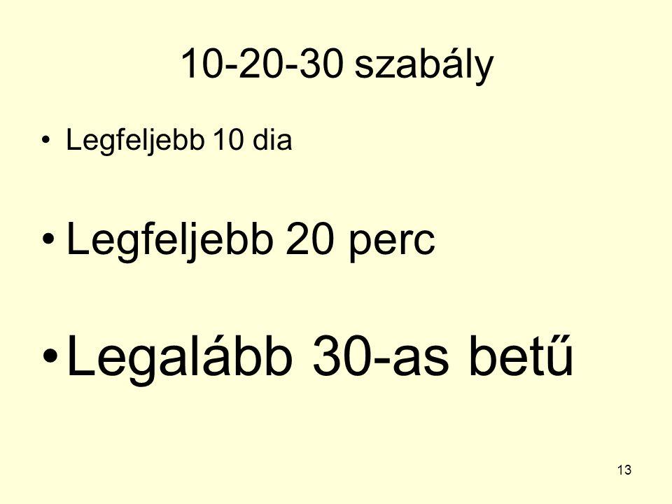 Legalább 30-as betű Legfeljebb 20 perc 10-20-30 szabály