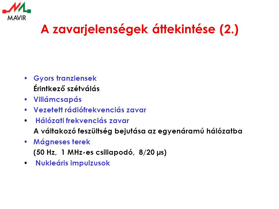 A zavarjelenségek áttekintése (2.)