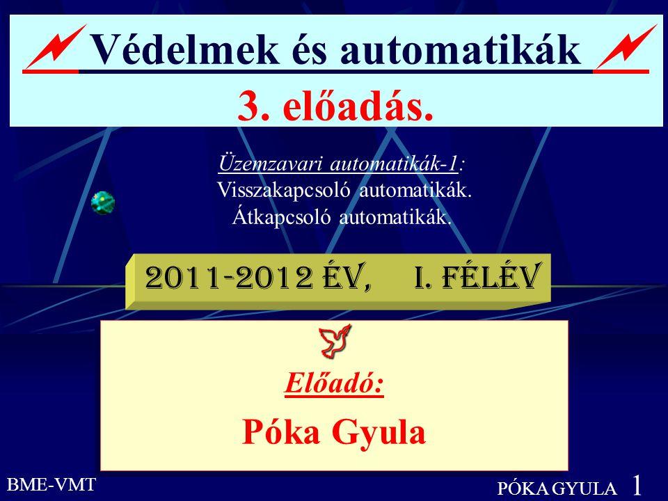  Védelmek és automatikák  3. előadás.