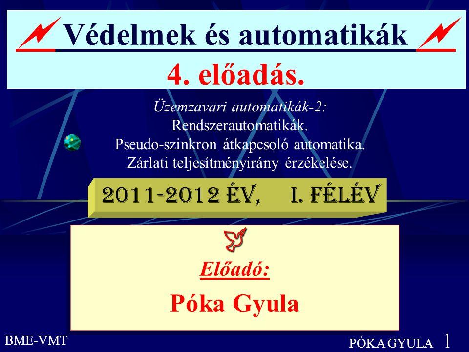  Védelmek és automatikák  4. előadás.