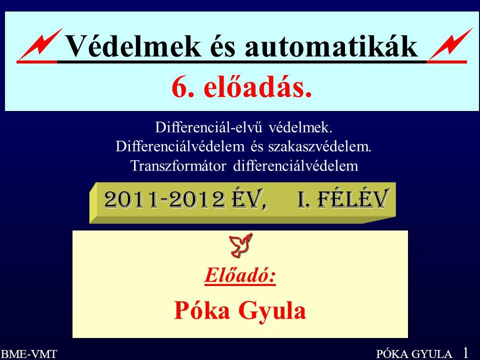  Védelmek és automatikák  6. előadás.