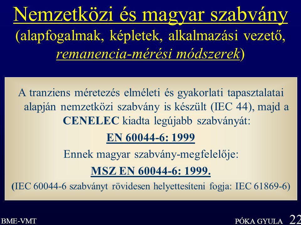 Nemzetközi és magyar szabvány (alapfogalmak, képletek, alkalmazási vezető, remanencia-mérési módszerek)