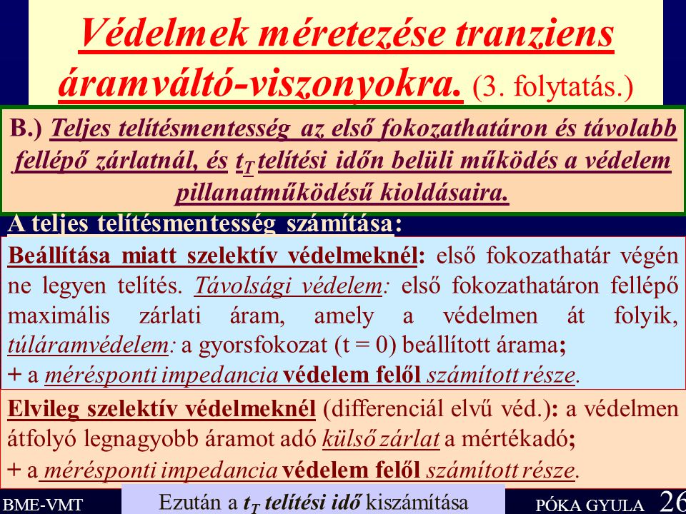 Védelmek méretezése tranziens áramváltó-viszonyokra. (3. folytatás.)