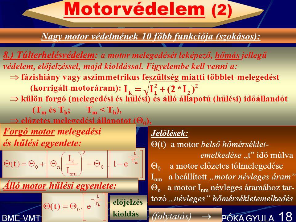 Motorvédelem (2) PROTECTA kft. DMV-EP motorvédelmének főbb funkciói: