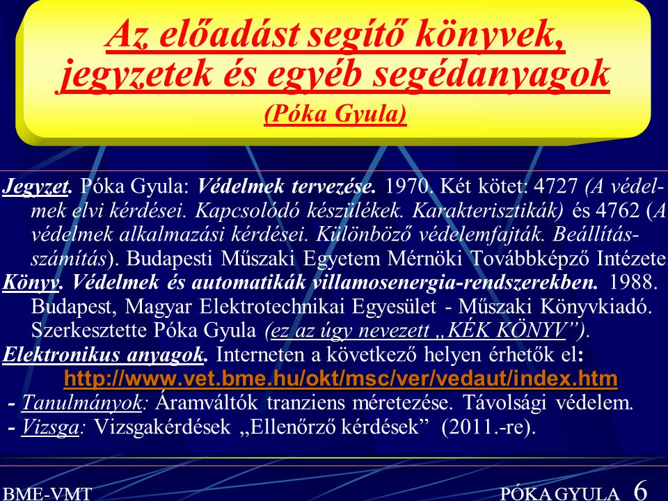 Az előadást segítő könyvek, jegyzetek és egyéb segédanyagok (Póka Gyula)