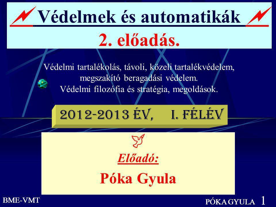  Védelmek és automatikák  2. előadás.
