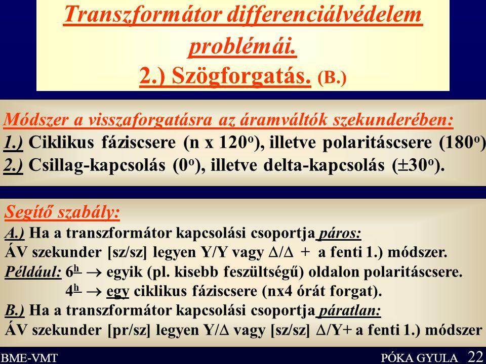 Transzformátor differenciálvédelem problémái. 2.) Szögforgatás. (B.)