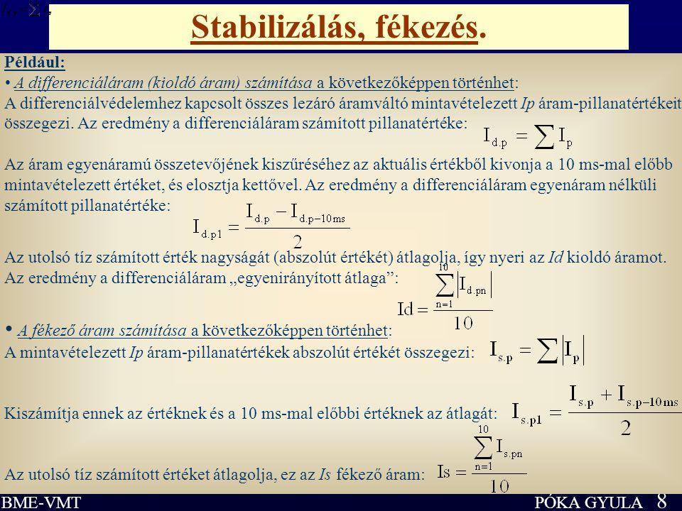 Stabilizálás, fékezés. Például: • A differenciáláram (kioldó áram) számítása a következőképpen történhet: