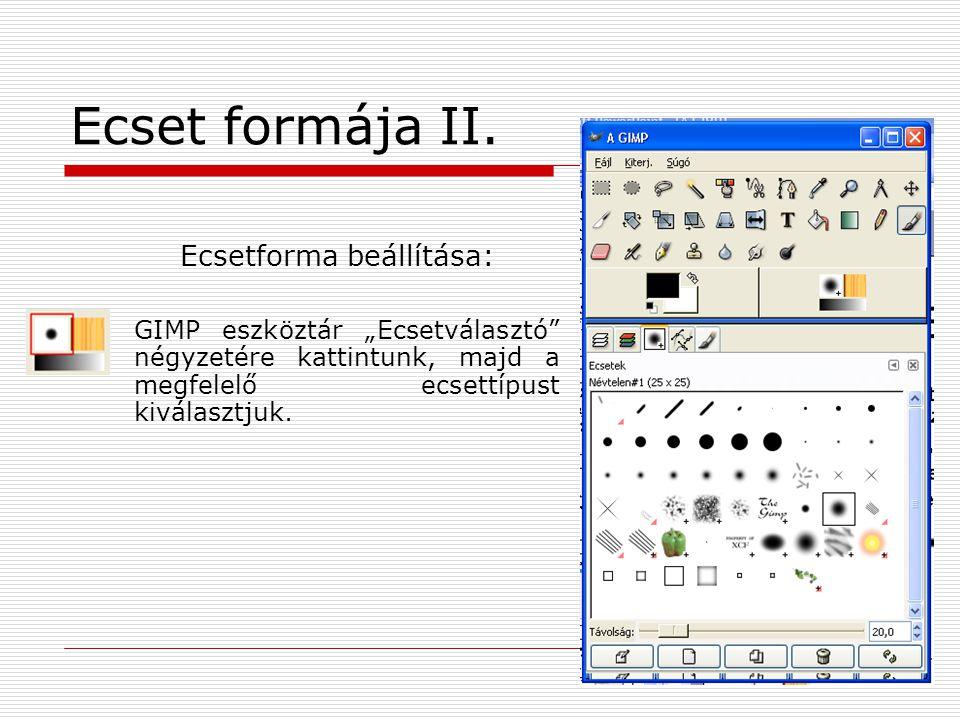 Ecset formája II. Ecsetforma beállítása: