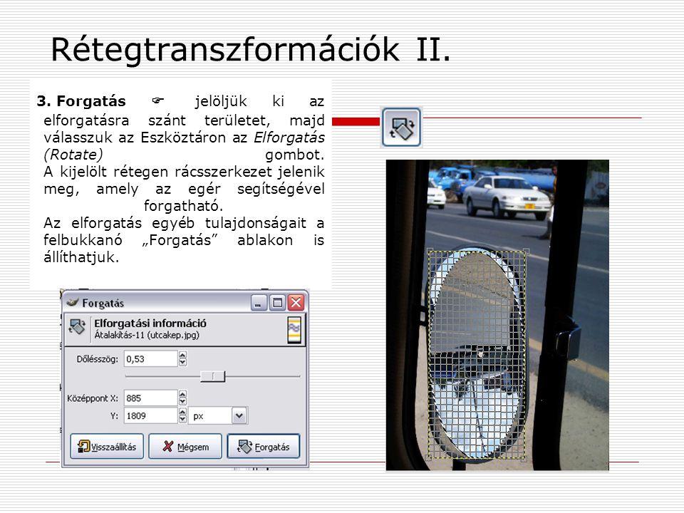 Rétegtranszformációk II.