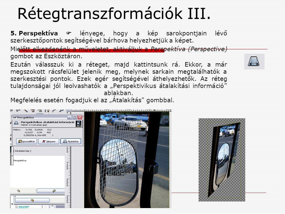 Rétegtranszformációk III.