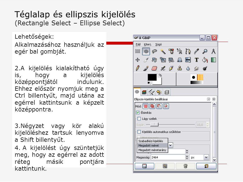 Téglalap és ellipszis kijelölés (Rectangle Select – Ellipse Select)